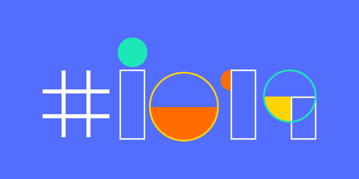Google I/O 2019: Major Announcements and Dates