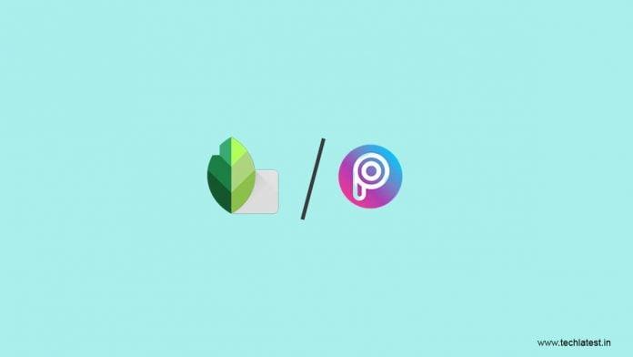 Snapseed vs Picsart