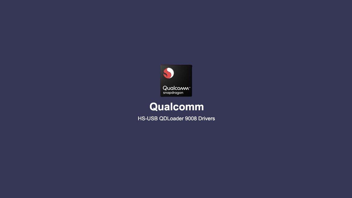 Qualcomm HS-USB QDLoader 9008 Drivers